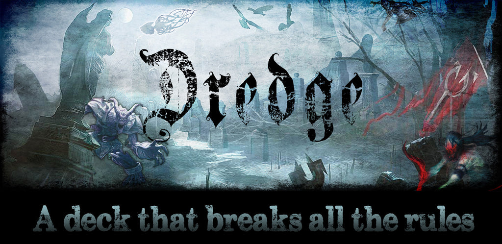DREDGE - A deck that breaks all the rules