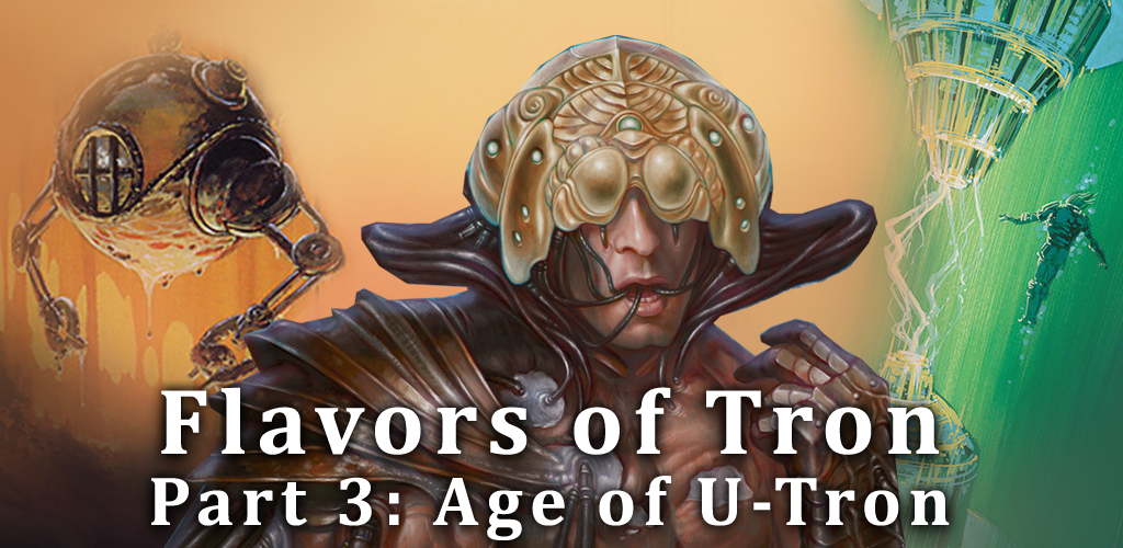 Flavors of Tron, Part 3: Age of U-Tron