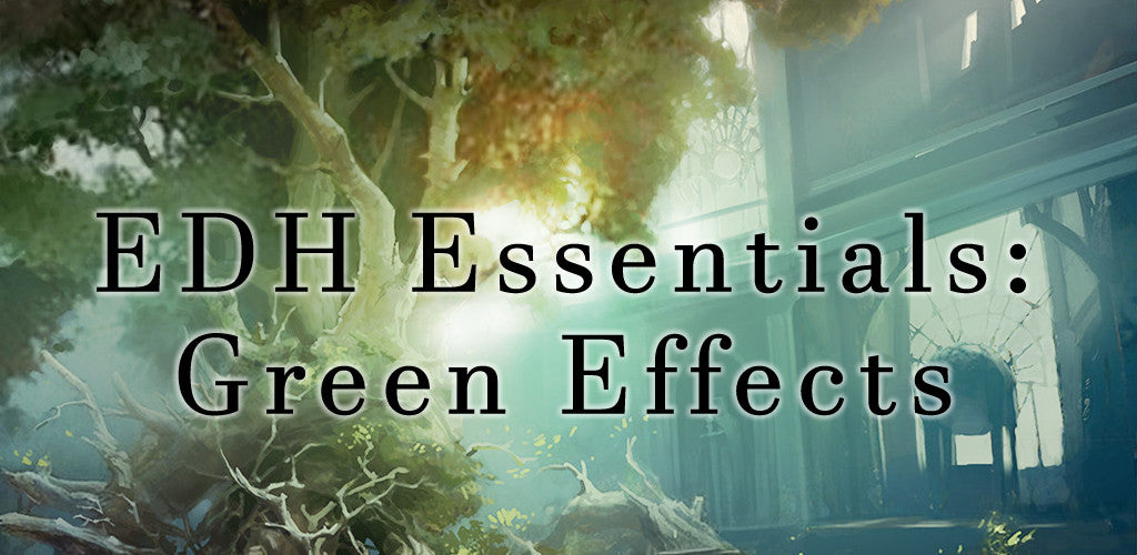 EDH Essentials - Green Effects