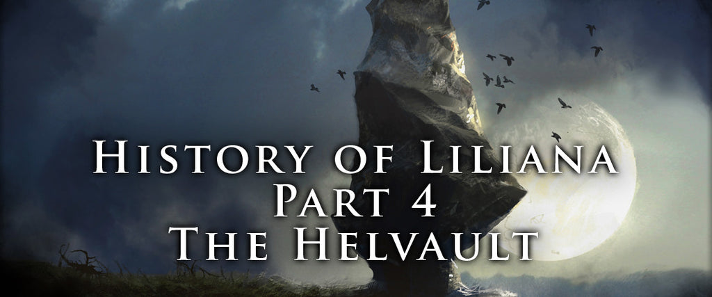 History of Liliana - Part 4 - The Helvault