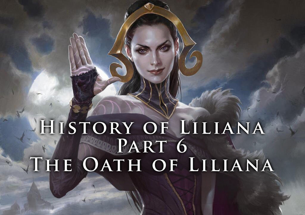 History of Liliana - Part 6 - The Oath of Liliana