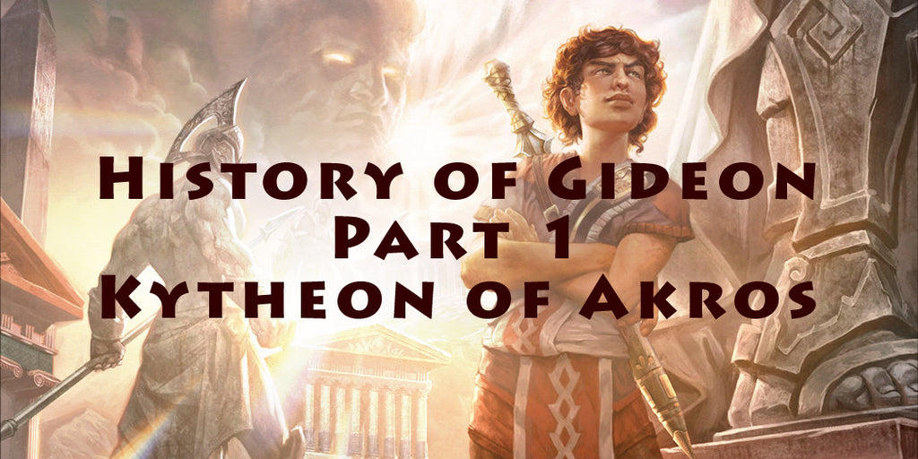 History of Gideon - Part 1 - Kytheon of Akros