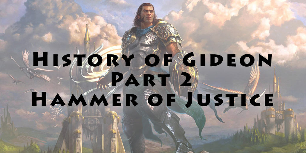 History of Gideon - Part 2 - Hammer of Justice