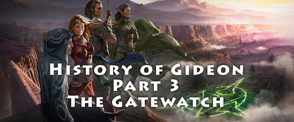 History of Gideon - Part 3 - The Gatewatch