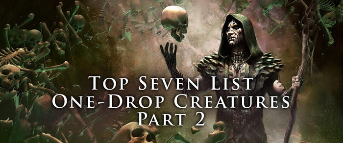 Top Seven One-Drop Creatures: Part 2