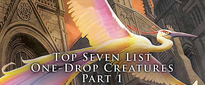 Top Seven One-Drop Creatures: Part 1