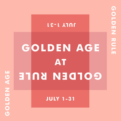 JULY: GOLDEN AGE DESIGN AT GOLDEN RULE