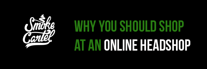 Why Should You Shop at An Online Headshop?