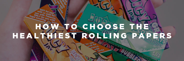 How to Choose the Healthiest Rolling Papers