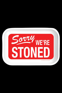 """""""Sorry We're Stoned"""" Rolling Tray"""