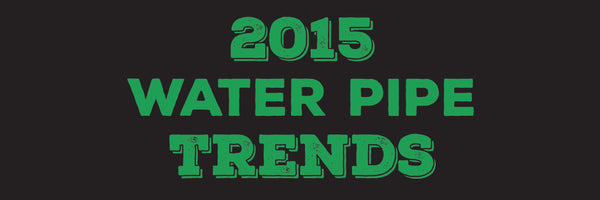 """Hot Trends In Water Pipes for 2015: An Inside Glimpse of Up and Coming """"Must Haves"""""""