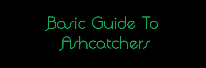 Ash Catchers: A Basic User's Guide