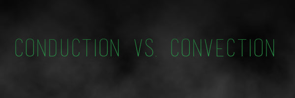 Vaporizer Guide: Conduction vs. Convection