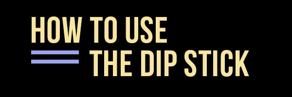 How to Use The DipStick