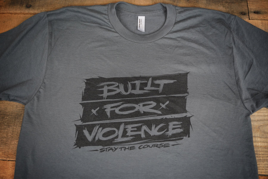 Built for Violence T-Shirt