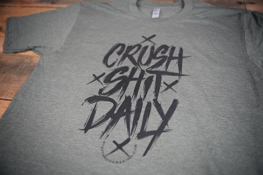 Crush Shit Daily T-Shirt