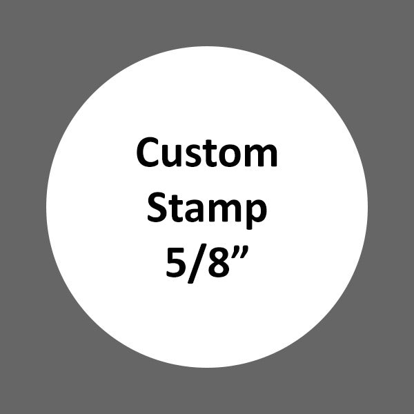 Custom Stamp (XL 5/8