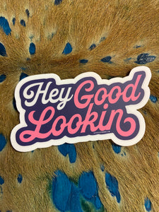 Hey Good Lookin Sticker