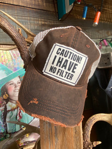 Caution I Have No Filter Brown Distressed Cap