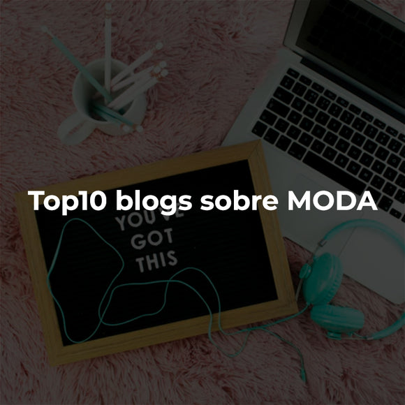 Top 10 blogs sobre moda