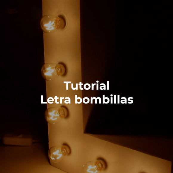Tutorial DIY Letras con Bombillas