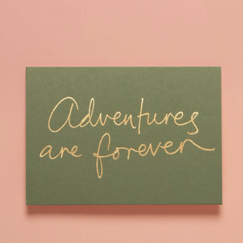 Adventures Are Forever Card