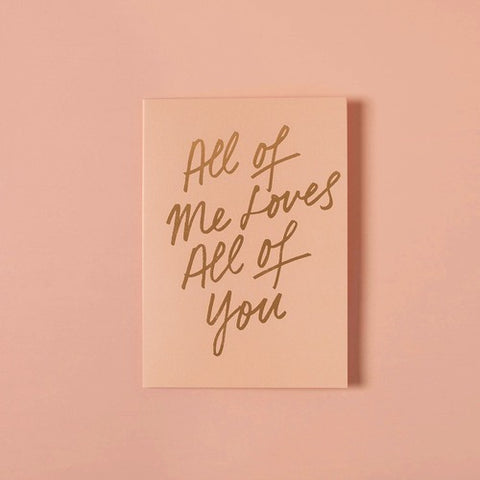 All Of Me Loves You Card