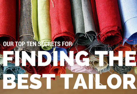 Top 10 Secrets to Finding the best Tailor - Fabric and more