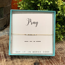 Load image into Gallery viewer, Morse Code Bracelet Pray