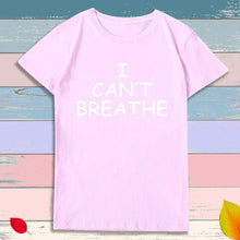 Load image into Gallery viewer, I Can't Breathe Letter Print Short Sleeve T-Shirt