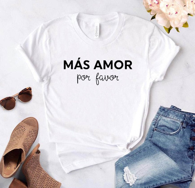Mas Amor Por Favor Women tshirt Cotton Casual Funny t shirt For Lady Yong Girl Top Tee Hipster 6 Color Drop Ship S-435