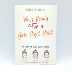 "Sheet Mask ""Who's Ready For a Girls Night Out"""
