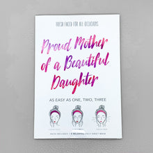 "Laden Sie das Bild in den Galerie-Viewer, Sheet Mask ""Proud Mother of a Beautiful Daughter"""