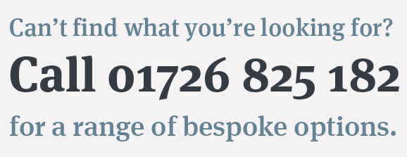 Call us for bespoke options