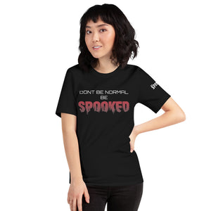 Spooked Dont Be Normal Short-Sleeve Unisex T-Shirt - Spooked Clothing