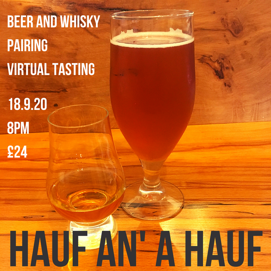 Hauf an' a Hauf Virtual Tasting 18th September 8.00pm