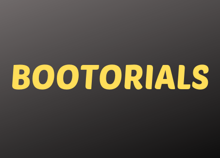 Welcome to Bootorials