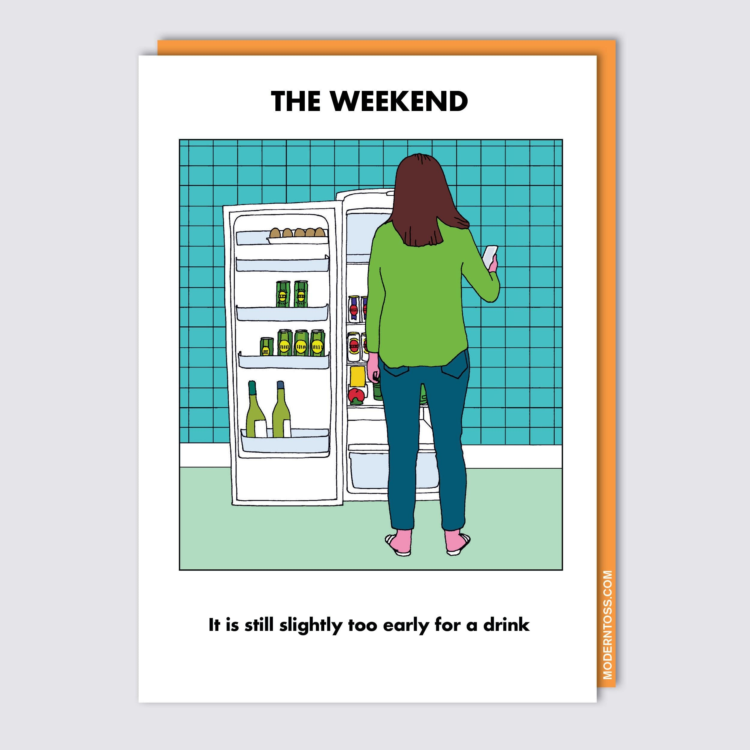 Weekend Too Early Card