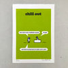 Chill Out- Letterpress Print
