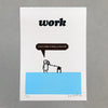 Work Fuck Off- Letterpress Print