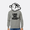 Like No Yeah Sweatshirt