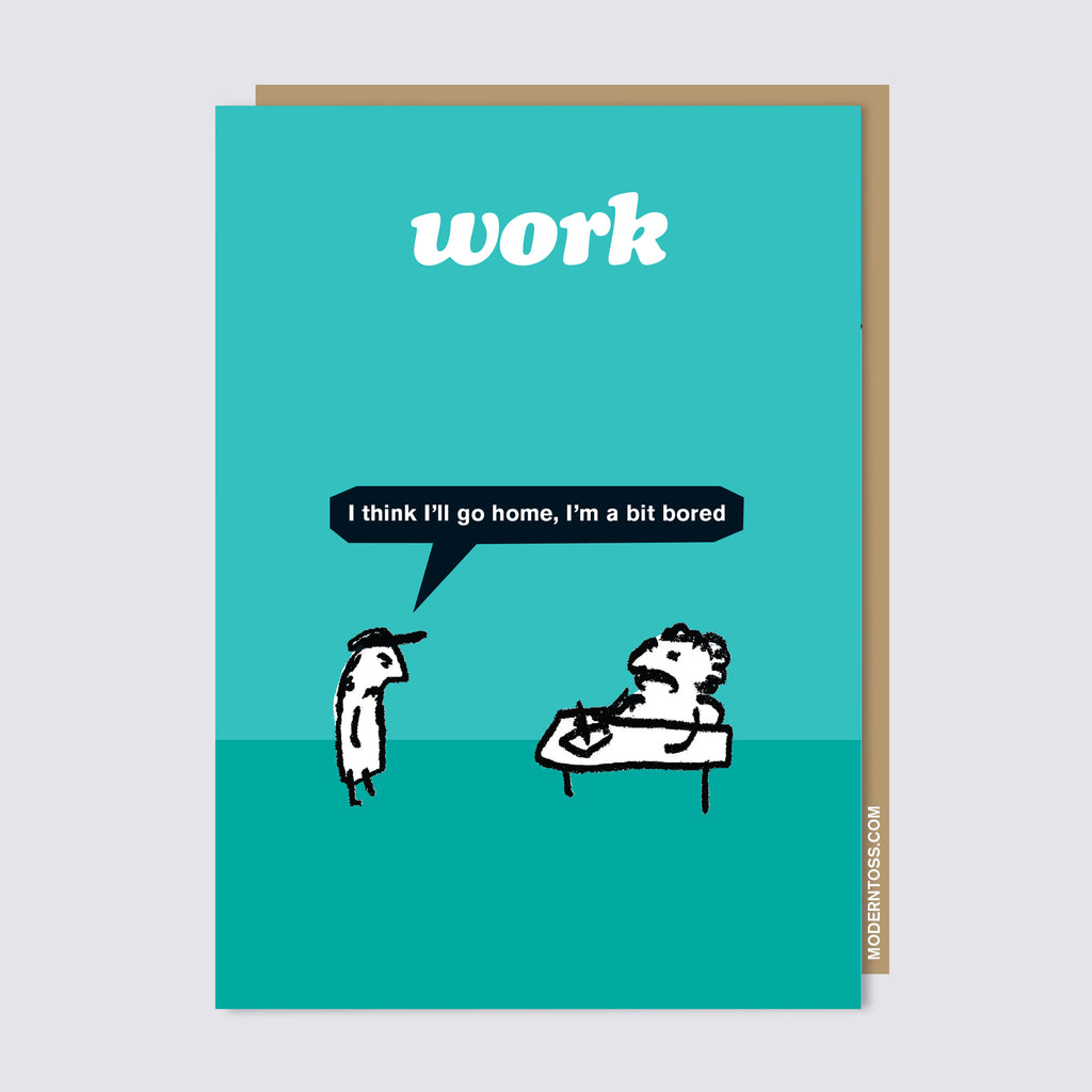 Work Bored Card