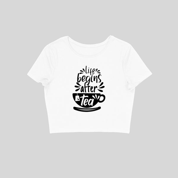 Life Begins After Tea Crop Top