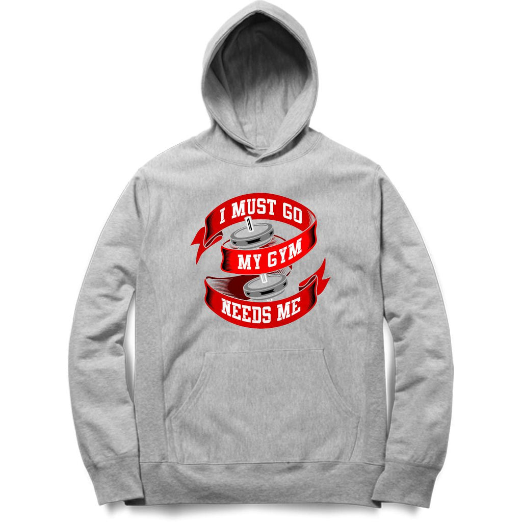 I Must Go My Gym Needs Me Hoodie