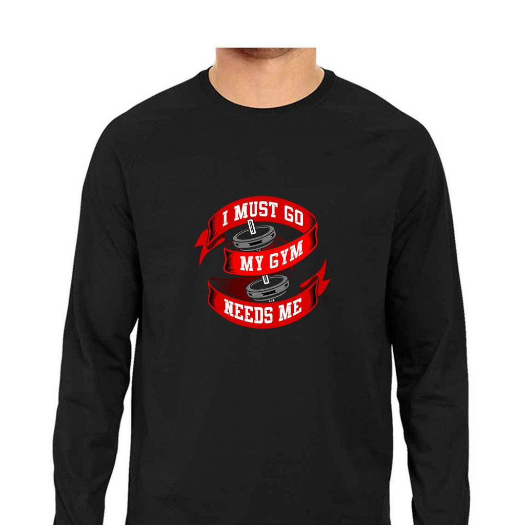 I Must Go My Gym Needs Me T-Shirt - MLS00005