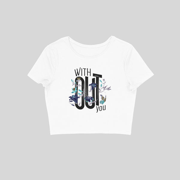 Without You Crop Top - CT00008