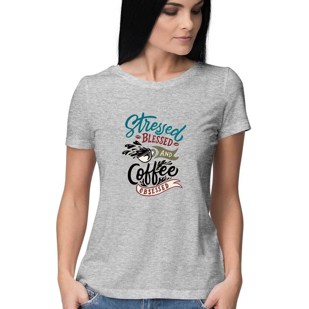 Stressed Blessed And Coffee Obsessed T-Shirt - WSS00009