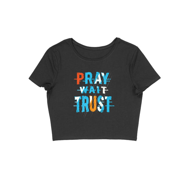Pray Wait Trust Crop Top - CT00013