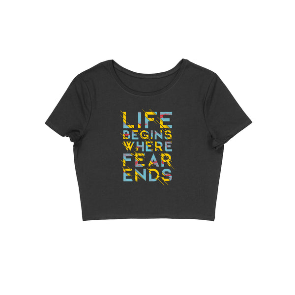Life Begins Where Fear Ends Crop Top - CT00010