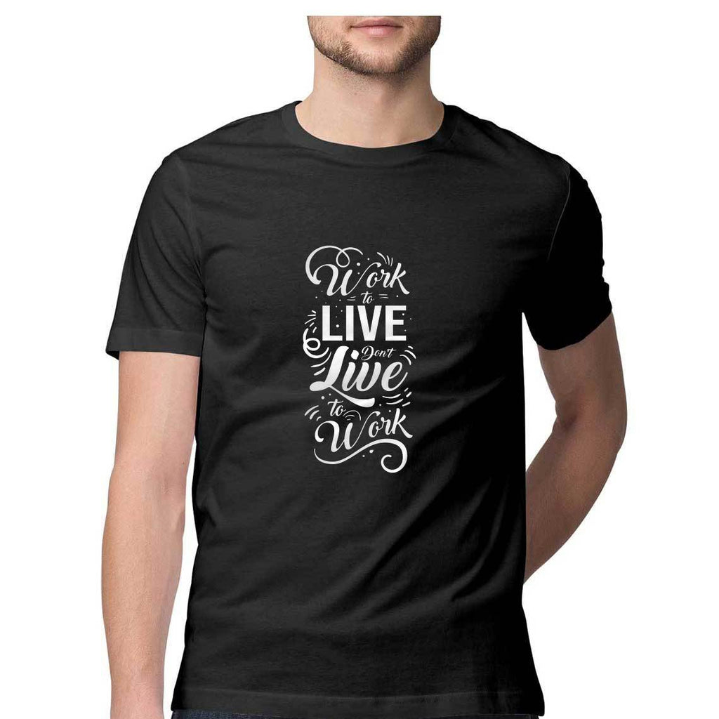 Work To Live Dont Live To Work T-Shirt - MSS00057